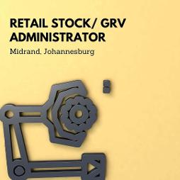 Stock Controller Retail Stock GRV Admin Jobs in Midrand