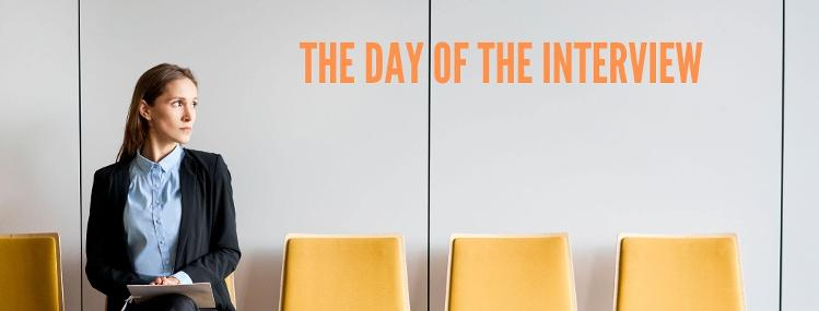 The day of the job interview, how to prepare for a job interview